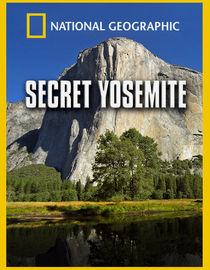 National Geographic: Secret Yosemite