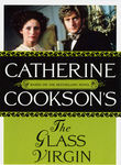 The Catherine Cookson Collection: The Glass Virgin