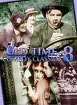 Old Time Comedy Classics: Vol. 8