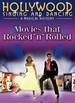 Hollywood Singing and Dancing: Movies that Rocked &#039;n&#039; Rolled