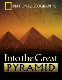 National Geographic: Into the Great Pyramid