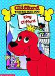 Clifford: King Clifford / Be My Big Red Valentine
