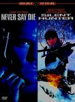 Never Say Die / Silent Hunter