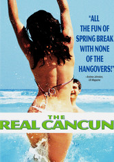 Rent The Real Cancun on DVD