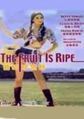 Rent The Fruit Is Ripe on DVD