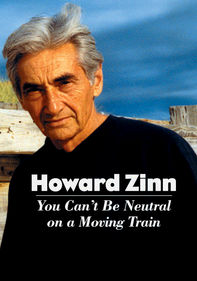 Howard Zinn: You Can't Be Neutral