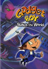 Gadget Boy: Gadget Boy Saves the World