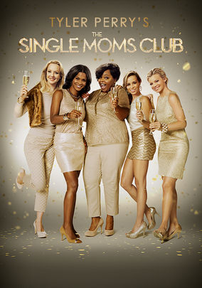 Rent Tyler Perry's The Single Moms Club on DVD