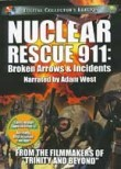 Nuclear Rescue 911: Broken Arrows &amp; Incidents