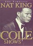 Nat King Cole: The Timeless Nat King Cole Shows
