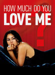 How Much do You Love Me? (Combien tu m'aimes?) poster