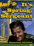 It's Spring, Sergeant