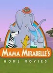 Mama Mirabelle's Home Movies: Its Movie Time!