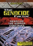The Genocide Factor: Genocide: The Horror Continues