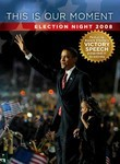 This Is Our Moment: Election Night 2008
