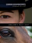 Conrad Schumacher's Dressage System: Prepare to Win: Vol. 1: Basic Level